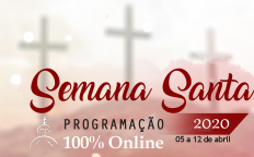 Confira a programação de transmissões da Catedral para a Semana Santa 2020