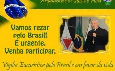 """Arquidiocese de Juiz de Fora realiza """"Vigília Eucarística pelo Brasil e em Favor da Vida"""""""