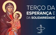 Terço da Esperança e da Solidariedade: nesta quarta-feira (1º), novo momento de oração