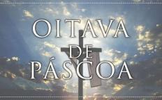Igreja celebra Oitava de Páscoa