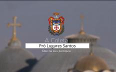 Coleta para os Lugares Santos 2021 será realizada neste Domingo de Páscoa