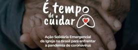 """Lançado o vídeo da segunda fase da Ação Solidária Emergencial """"É Tempo De Cuidar"""""""